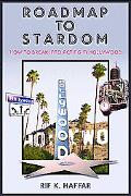 Roadmap to Stardom Breaking into Acting in Hollywood