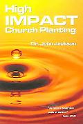 High Impact Church Planting You Can Lead A Harvest Directed Ministry