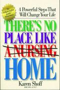 There's No Place Like (A Nursing) Home 4 Powerful Steps That Will Change Your Life