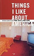 Things I Like About America Personal Narratives by Poe Ballantine
