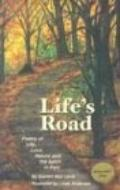 Life's Road: Poetry of Life, Love, Nature and the Spirit in Pain