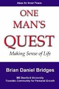 One Man's Quest: Making Sense of Life