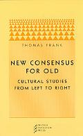 New Consensus for Old Cultural Studies from Left to Right