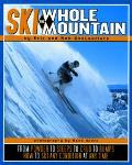 Ski the Whole Mountain How to Ski Any Condition at Any Time
