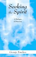 Seeking the Spirit A Dialogue of Discovery