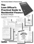 Loan Officer's Practical Guide To Residential Finance