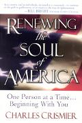 Renewing the Soul of America One Person at a Time-And Beginning With You