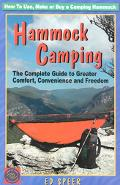 Hammock Camping The Complete Guide to Greater Comfort, Convenience and Freedom