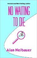 No Waiting to Die