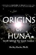 Origins of Huna Secret Behind the Secret Science