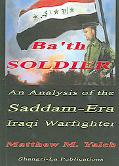 Ba'th Soldier An Analysis of the Saddam-Era Iraqi Warfighter