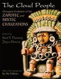 Cloud People Divergent Evolution of the Zapotec and Mixtec Civilizations