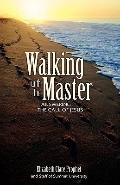 Walking With the Master Answering the Call of Jesus