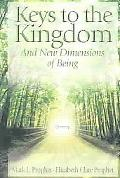 Keys to the Kingdom And New Dimensions of Being