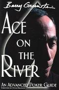 Ace on the River an Advanced Poker Guide