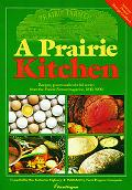 Prairie Kitchen Recipes, Poems And Colorful Stories from the Prairie Farmer Magazine, 1841-1900