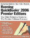Running QuickBooks 2006 Premier Editions: The Only Definitive Guide to the Premier Editions ...