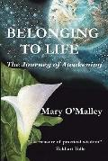 Belonging to Life: The Journey of Awakening - Mary O'Malley - Paperback