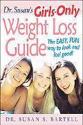 Dr. Susan's Girls-only Weight Loss Guide The Easy, Fun Way to Look And Feel Good!