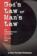 God's Law or Man's Law The Fundamentalist Challenge to Secular Rule