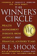 Winner's Circle V: Wealth Management Insights from America's Best Financial Advisory Teams (...