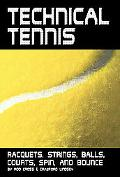 Technical Tennis Racquets, Strings, Balls, Courts, Spin, And Bounce