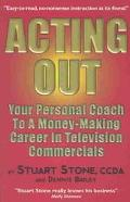 Acting Out Your Personal Coach to a Money-Making Career in Television Commercials