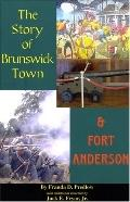 Story of Brunswick And Fort Anderson