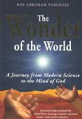 Wonder of the World A Journey from Modern Science to the Mind of God