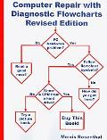 Computer Repair with Diagnostic Flowcharts: Troubleshooting PC Hardware Problems from Boot F...