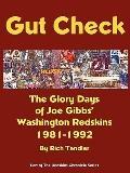 Gut Check: The Complete History of Coach Joe Gibbs' Washington Redskins