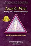 Love's Fire: Living the Awakened Journey