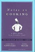 Notes on Cooking: A Short Guide to an Essential Craft, Vol. 1
