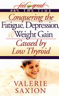 Conquering The Fatigue, Depression, & Weight Gain Caused By Low Thyroid
