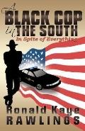 A Black Cop In The South: In Spite Of Everything