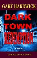 Dark Town Redemption: Inspired By True Events
