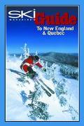 Ski Magazine's Guide to New England and Quebec