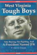 West Virginia Tough Boys Vote Buying, Fist Fighting and a President Named JFK