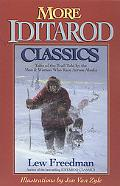 More Iditarioid Classics Tales of the Trail Told by the Men & Women Who Race Across Alaska