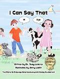 I Can Say That Two Stories to Encourage Early Vocabulary And Literacy Development