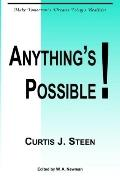 Anything's Possible: Make Tomorrow's Dreams Today's Realities