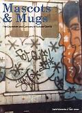 Mascots & Mugs The Characters and Cartoons of Subway Graffiti
