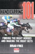 Handicapping 101 Finding the Right Horses and Making the Right Bets