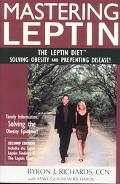 Mastering Leptin the Leptin Diet, Solving Obesity and Preventing Disease