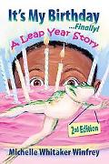 It's My Birthday... Finally!: A Leap Year Story