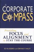 Corporate Compass Providing Focus And Alignment To Stay The Course (Setting Course To Focus ...