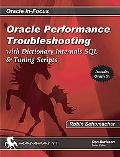 Oracle Performance Troubleshooting With Dictionary Internals, SQL & Tuning Scripts