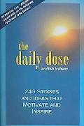 Daily Dose 240 Stories and Ideas that motivate and inspire