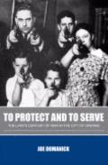 To Protect and to Serve : The LAPD's Century of War in the City of Dreams