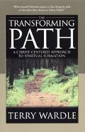 Transforming Path A Christ-Centered Approach to Spiritual Formation